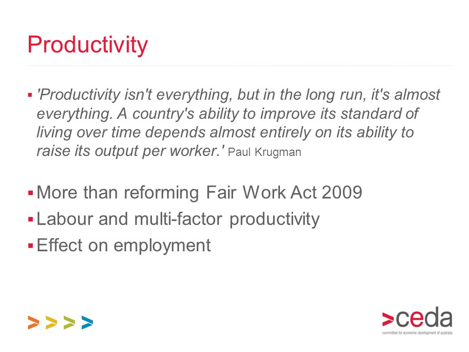  'Productivity isn't everything, but in the long run, it's almost everything. A country's ability to improve its standard of living over time depends