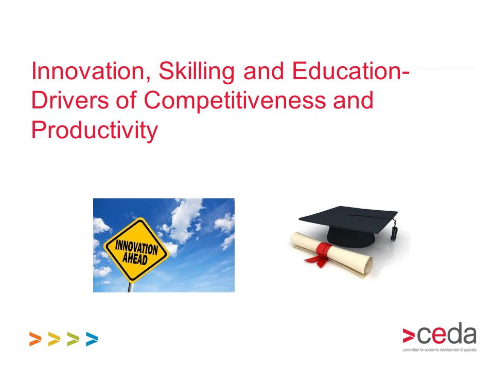 Innovation, Skilling and Education- Drivers of Competitiveness and Productivity