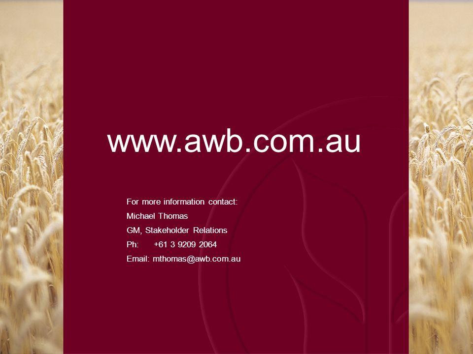 For more information contact: Michael Thomas GM, Stakeholder Relations Ph: +61 3 9209 2064 Email: mthomas@awb.com.au www.awb.com.au