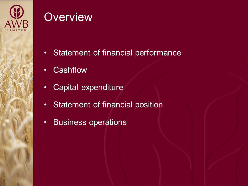 Overview Statement of financial performance Cashflow Capital expenditure Statement of financial position Business operations