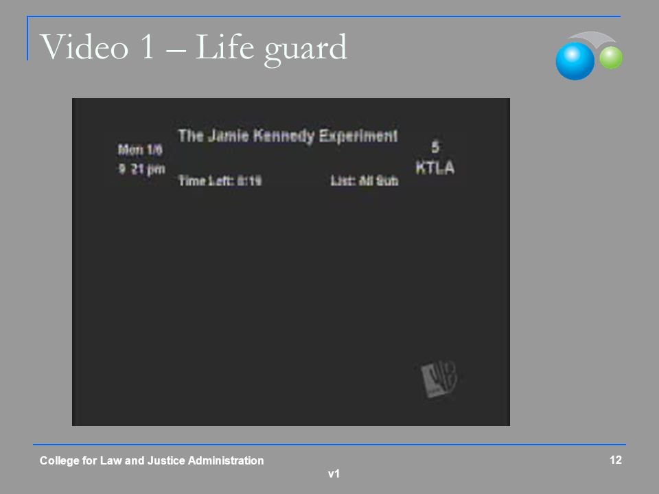 v1 Video 1 – Life guard 12 College for Law and Justice Administration
