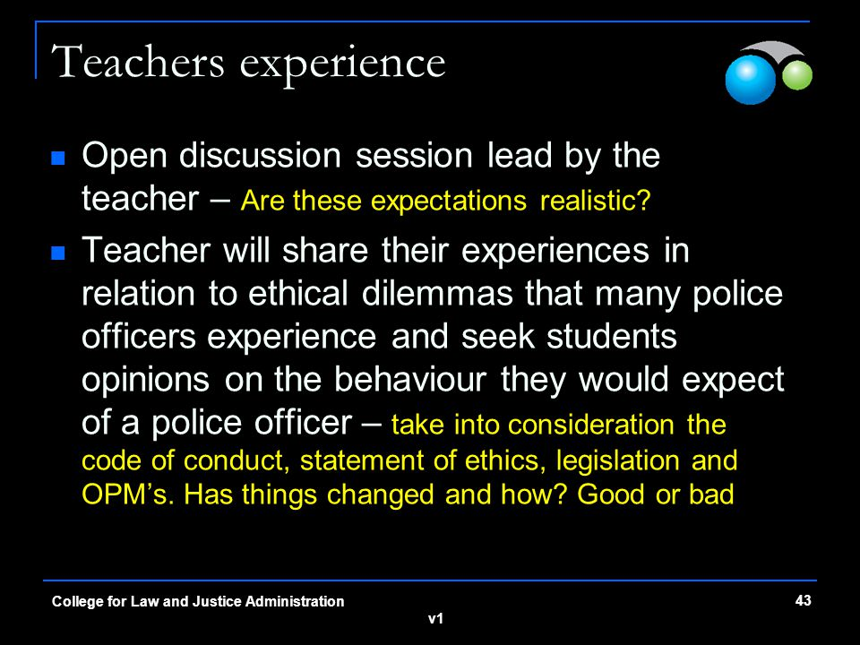 v1 Teachers experience Open discussion session lead by the teacher – Are these expectations realistic? Teacher will share their experiences in relatio