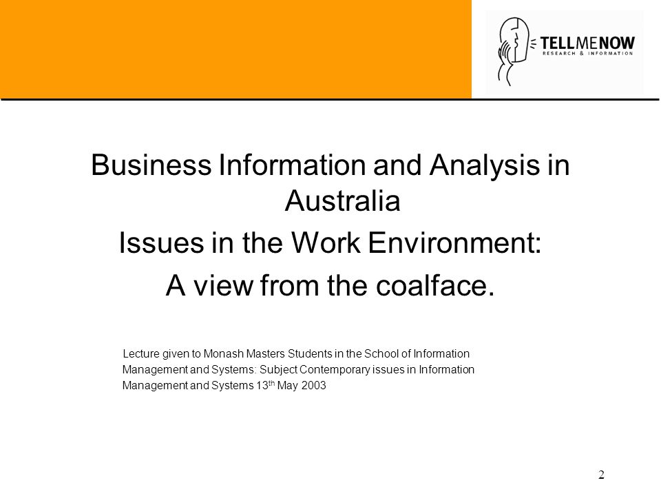 2 Business Information and Analysis in Australia Issues in the Work Environment: A view from the coalface.