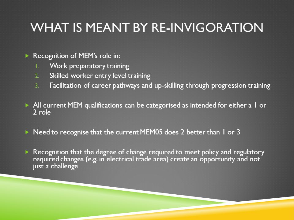 WHAT IS MEANT BY RE-INVIGORATION  Recognition of MEM's role in: 1.