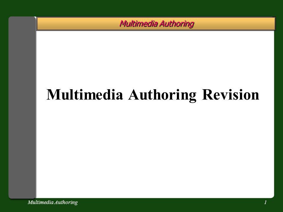 Multimedia Authoring1 Multimedia Authoring Revision