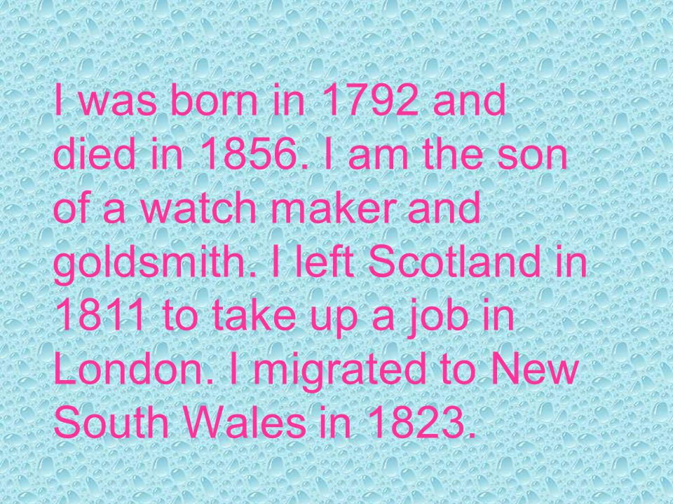 I was born in 1792 and died in 1856. I am the son of a watch maker and goldsmith.