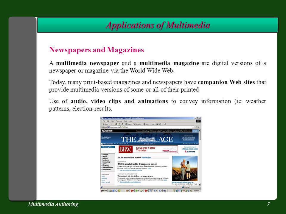 Multimedia Authoring7 Applications of Multimedia Newspapers and Magazines A multimedia newspaper and a multimedia magazine are digital versions of a n