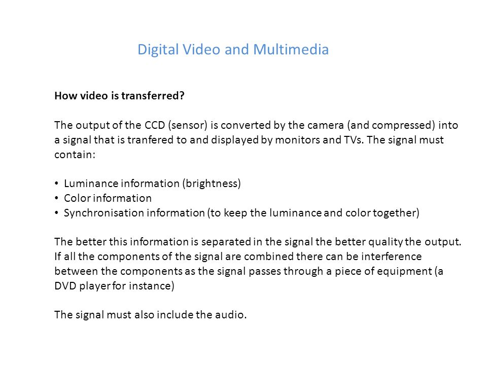 Digital Video and Multimedia How video is transferred.