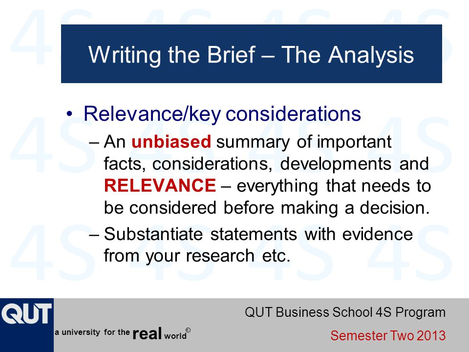 QUT Business School 4S Program Semester Two 2013 world real a university for the R Writing the Brief – The Analysis Relevance/key considerations –An u