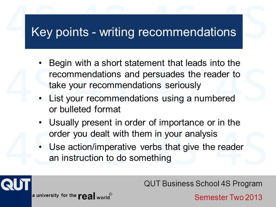 QUT Business School 4S Program Semester Two 2013 world real a university for the R Key points - writing recommendations Begin with a short statement t