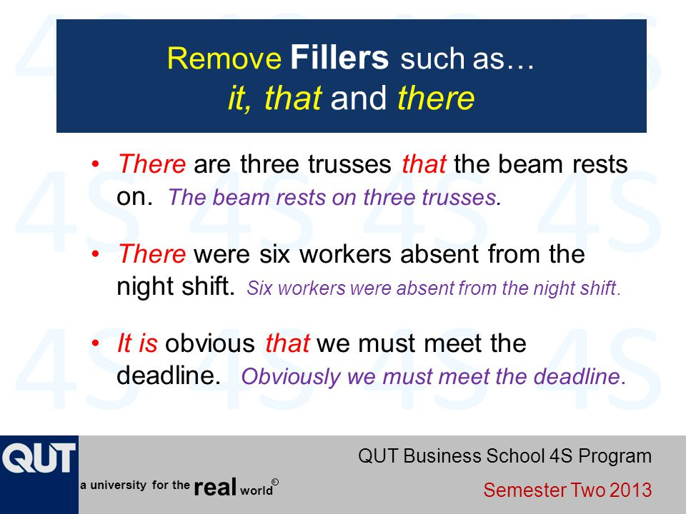 QUT Business School 4S Program Semester Two 2013 world real a university for the R Remove Fillers such as… it, that and there There are three trusses