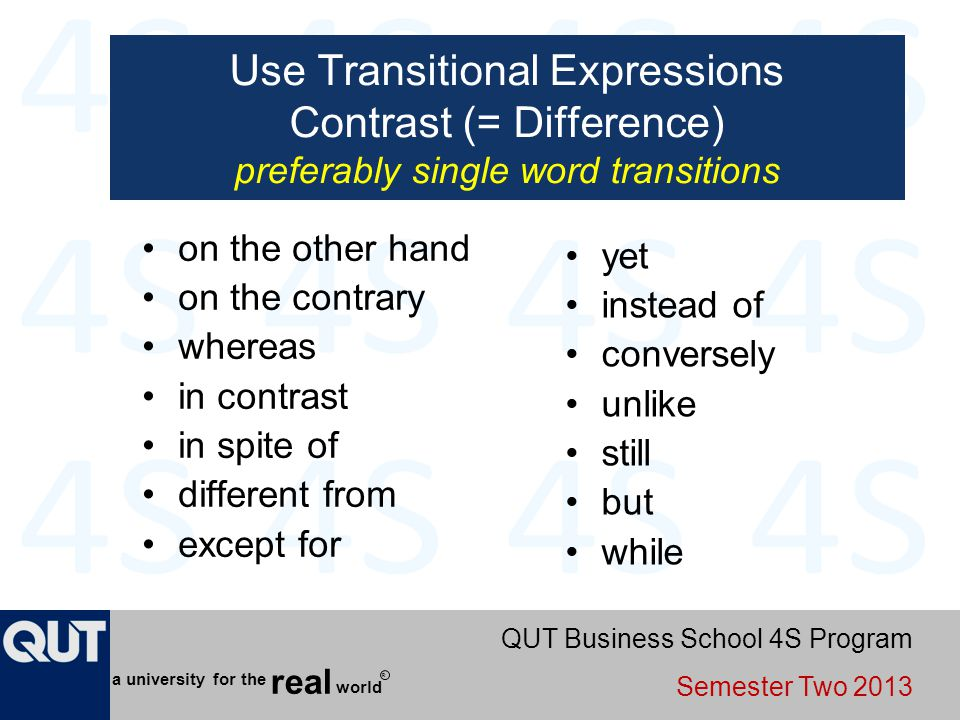 QUT Business School 4S Program Semester Two 2013 world real a university for the R Use Transitional Expressions Contrast (= Difference) preferably sin