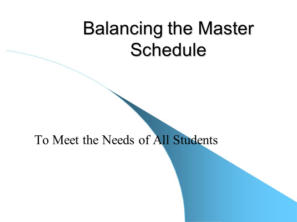 Balancing the Master Schedule To Meet the Needs of All Students