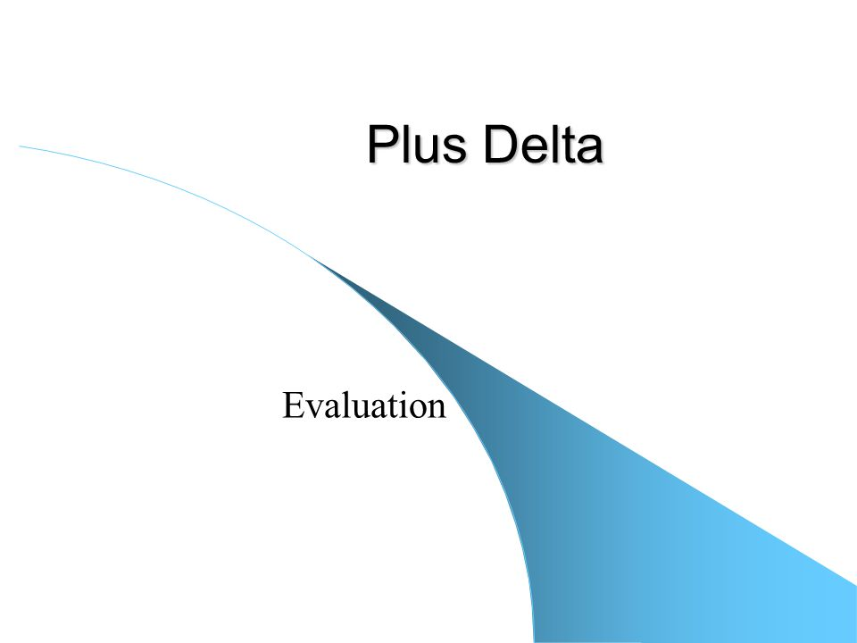 Plus Delta Evaluation