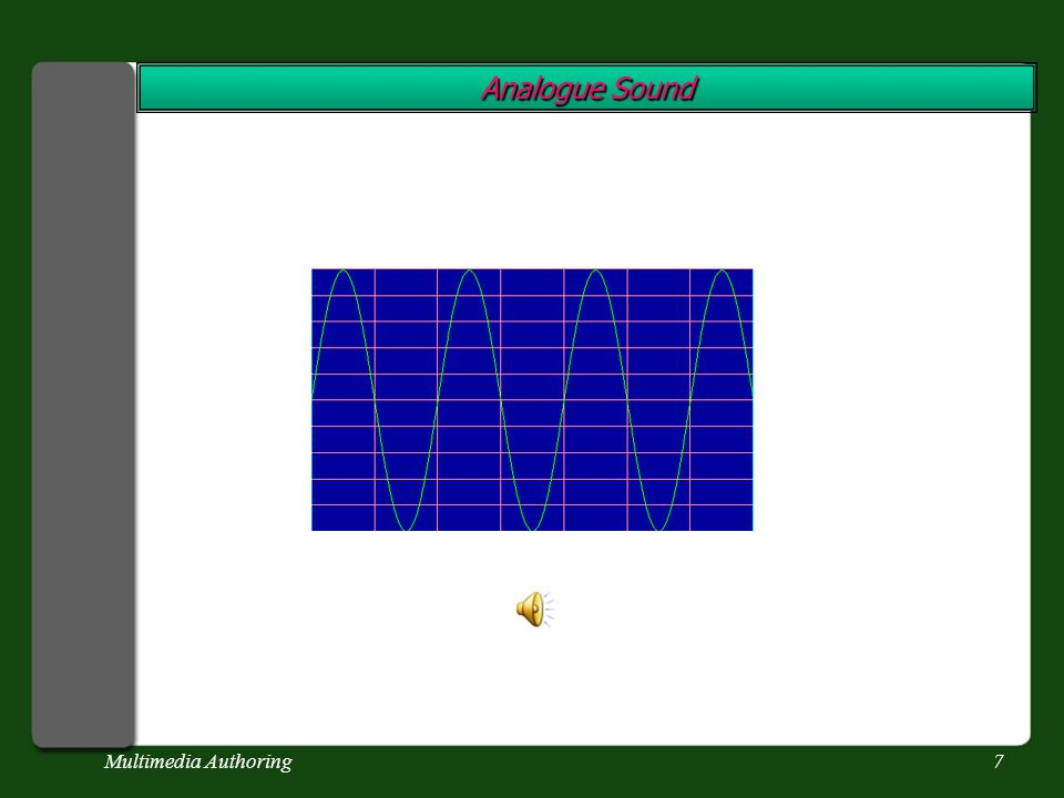 Multimedia Authoring7 Analogue Sound