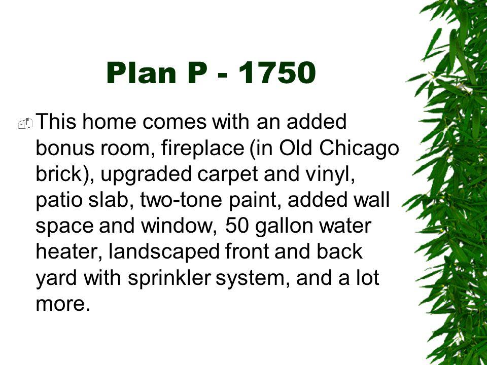 Floor Plan Here is the floor plan of the P –1750.