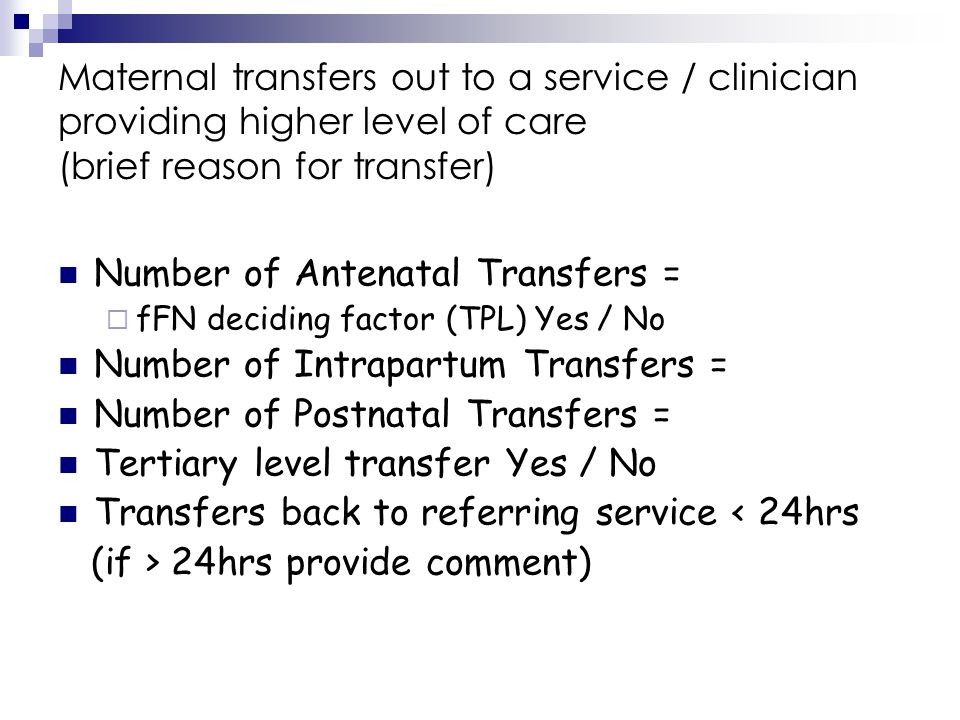 Neonatal Transfers out Regional transfer to SWHC = Transfer to tertiary centre = (e.g.