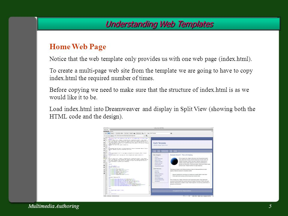 Multimedia Authoring5 Understanding Web Templates Home Web Page Notice that the web template only provides us with one web page (index.html). To creat