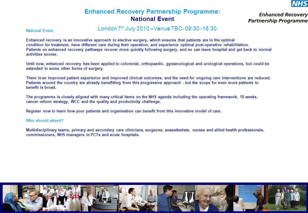 National Event Enhanced recovery is an innovative approach to elective surgery, which ensures that patients are in the optimal condition for treatment