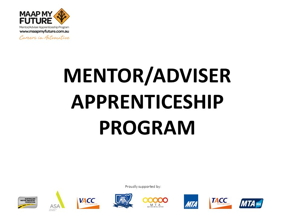 Proudly supported by: MENTOR/ADVISER APPRENTICESHIP PROGRAM