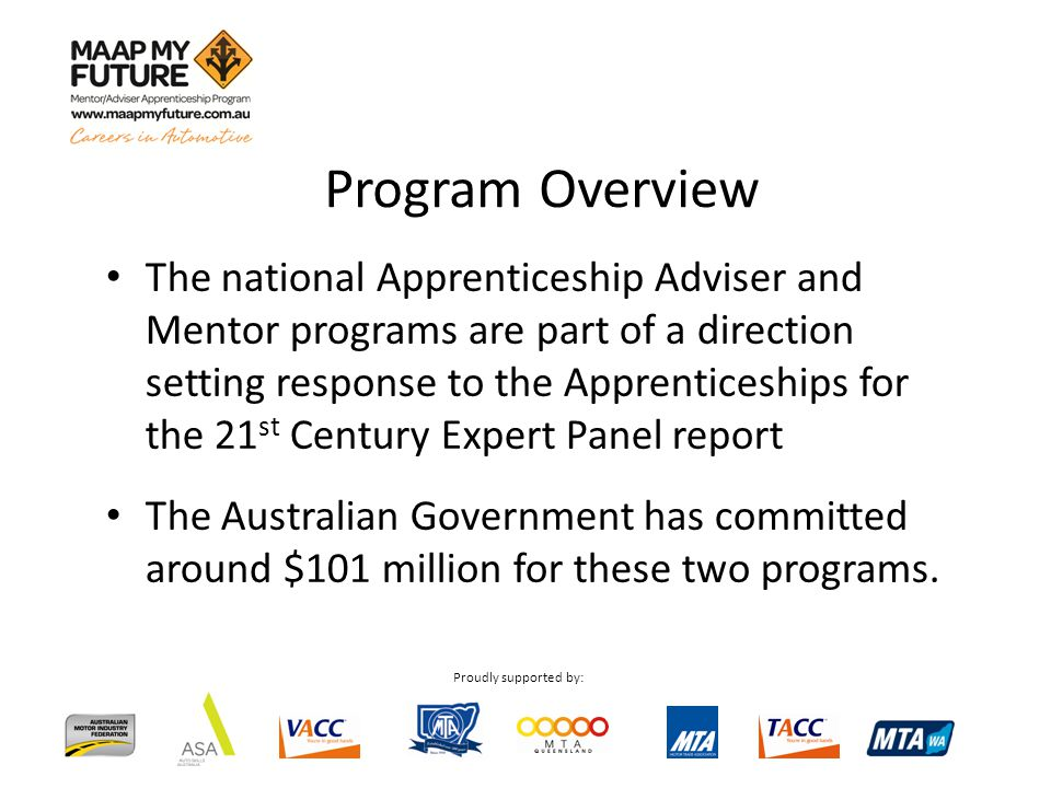 Proudly supported by: Program Overview The national Apprenticeship Adviser and Mentor programs are part of a direction setting response to the Apprent
