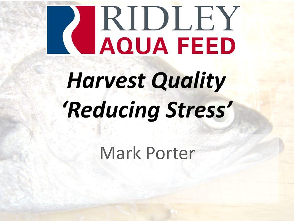 Harvest Quality 'Reducing Stress' Mark Porter