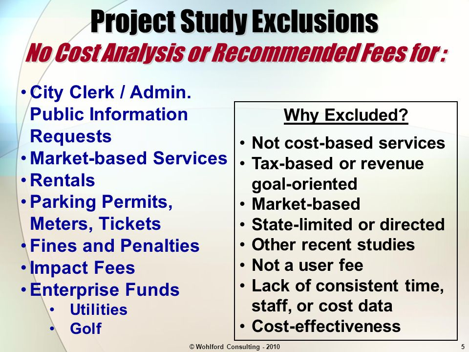 © Wohlford Consulting - 20105 Project Study Exclusions No Cost Analysis or Recommended Fees for : City Clerk / Admin.