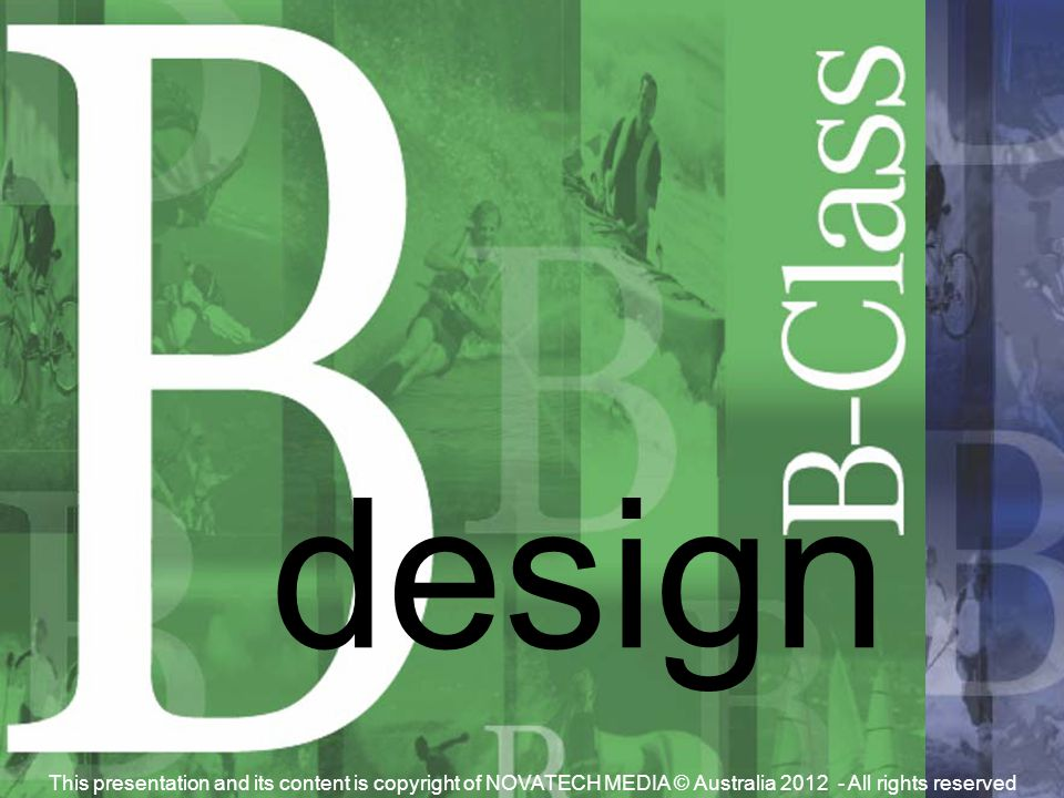B rilliant design This presentation and its content is copyright of NOVATECH MEDIA © Australia 2012 - All rights reserved