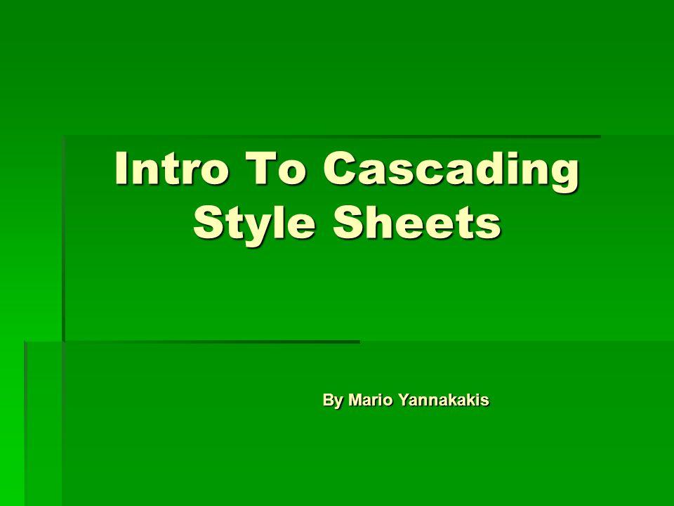 Intro To Cascading Style Sheets By Mario Yannakakis