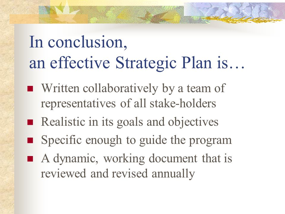 Activities… Should be discrete, measurable elements, each with a responsible owner Activity Responsible person Schedule (time-line) Remarks and progress Refer to chart on page 2-22 for examples