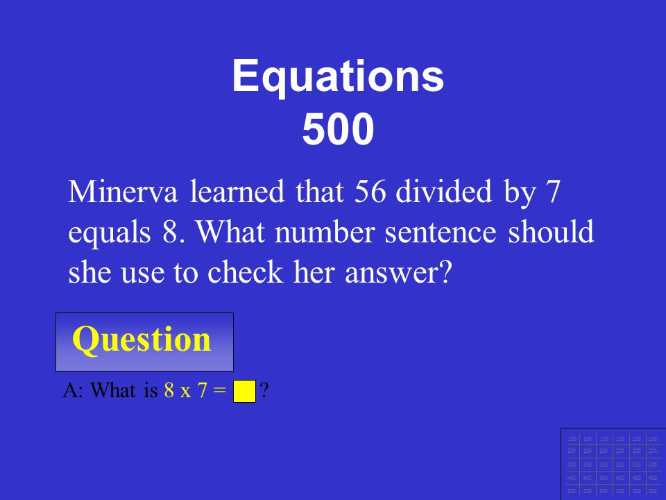 Question 100 200 300 400 500 A: What is 58 ÷ 2 = .