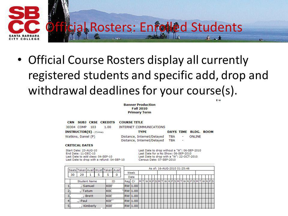 Official Rosters: Waitlist Waitlist Rosters display the students holding a waitlist slot in priority order.