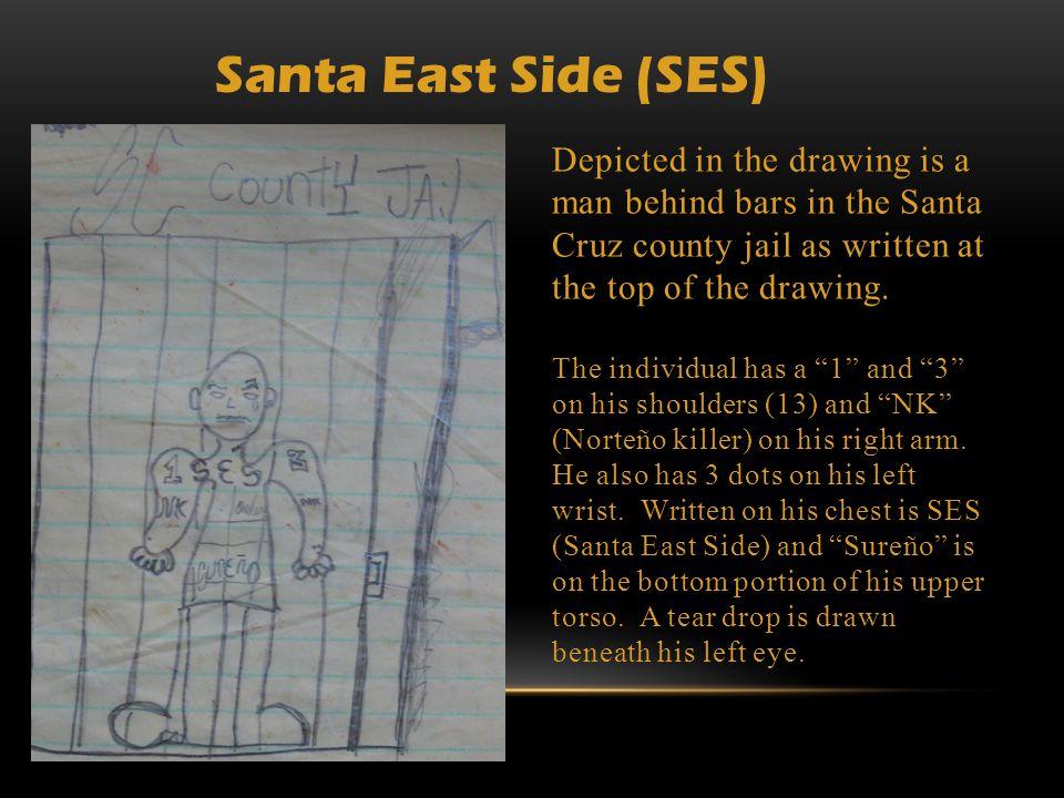 SC SES stands for Santa Cruz Santa East Side – a local Sureño criminal street gang.