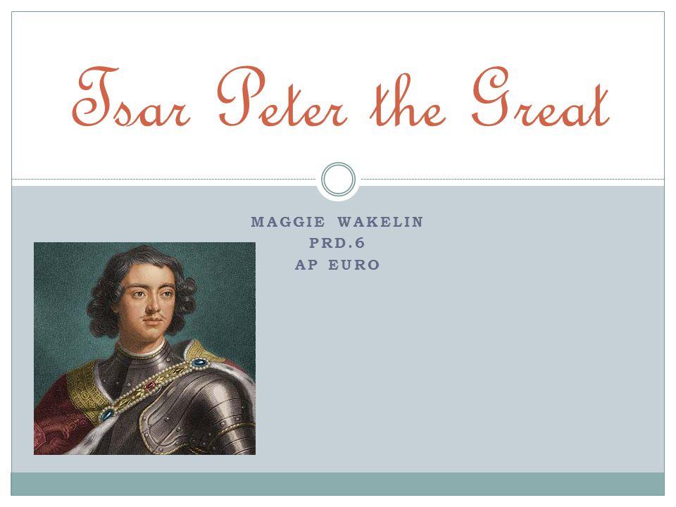 MAGGIE WAKELIN PRD.6 AP EURO Tsar Peter the Great