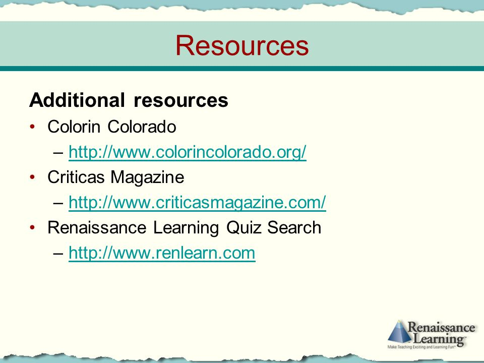 Resources Additional resources Colorin Colorado –http://www.colorincolorado.org/http://www.colorincolorado.org/ Criticas Magazine –http://www.criticas