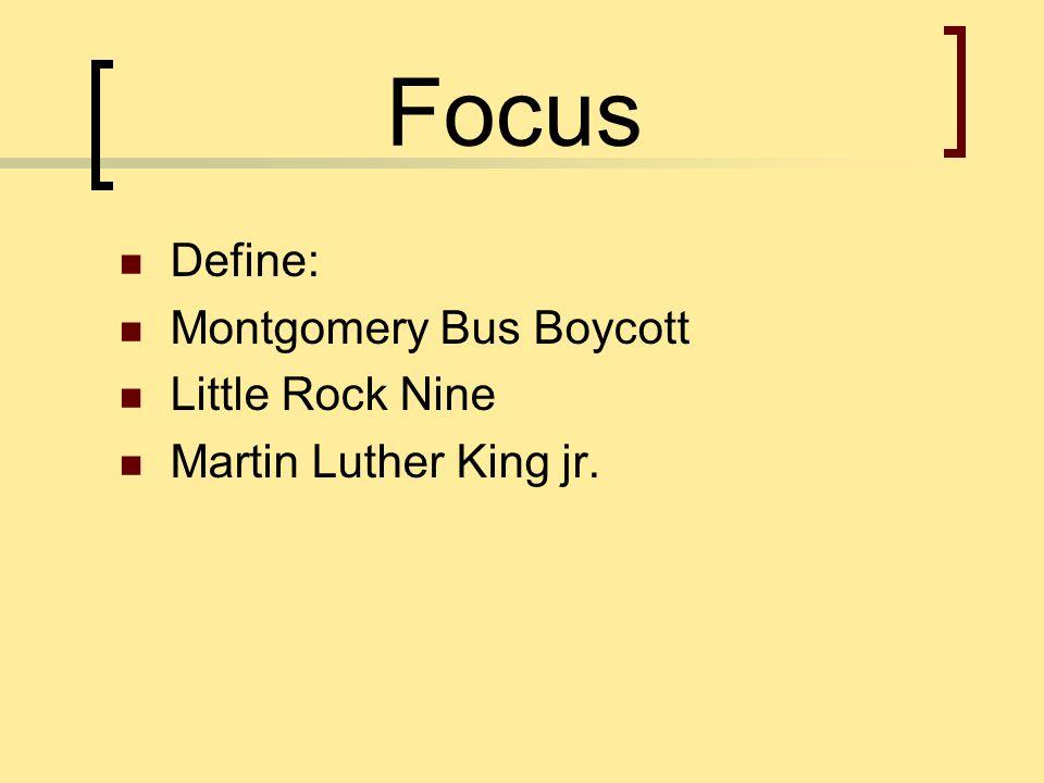 Focus Define: Montgomery Bus Boycott Little Rock Nine Martin Luther King jr.