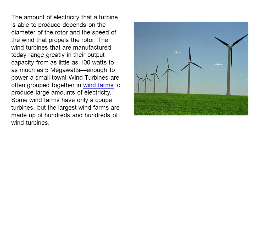 Wind Energy Growth Wind energy is the fastest growing energy source in the world.