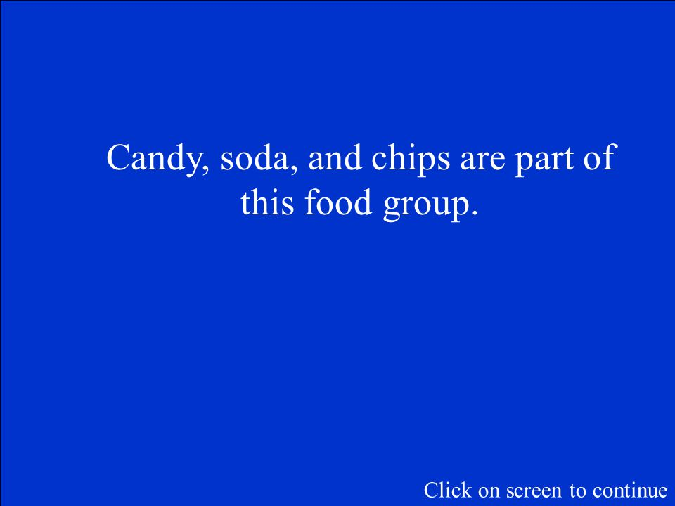 The Final Jeopardy Category is: Food Groups Please record your wager. Click on screen to begin