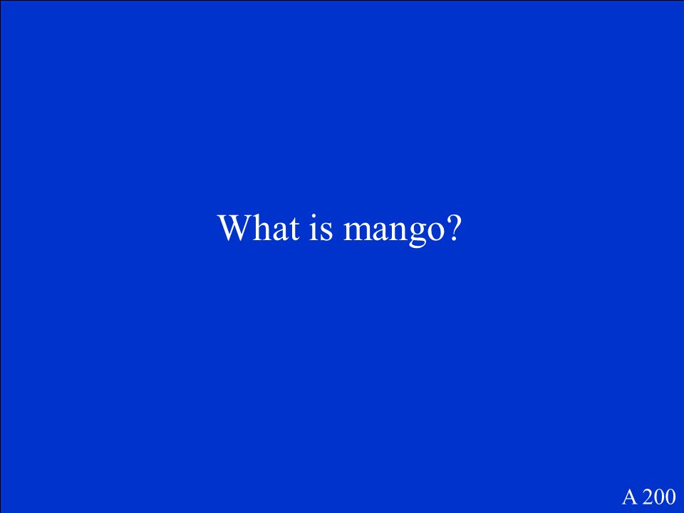 What is mango? A 200