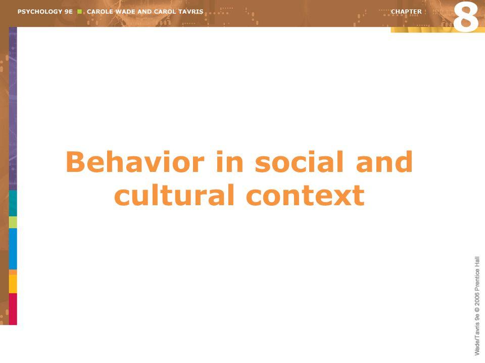 Behavior in social and cultural context 8