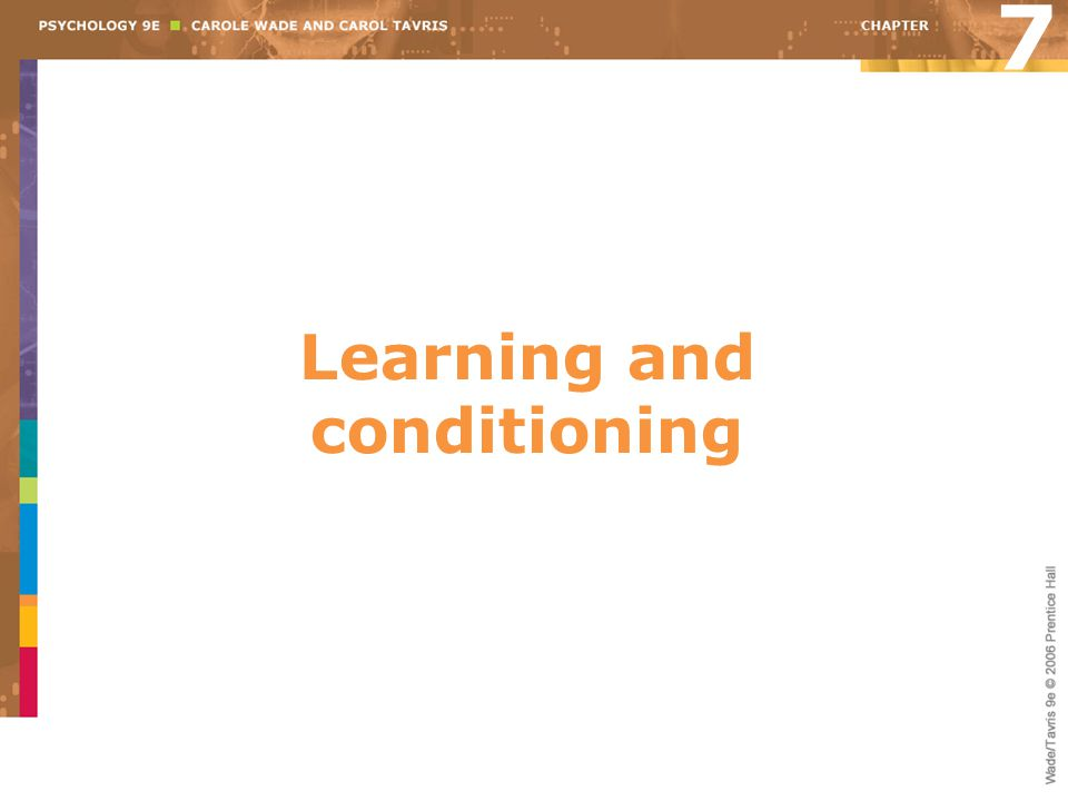 Learning and conditioning 7