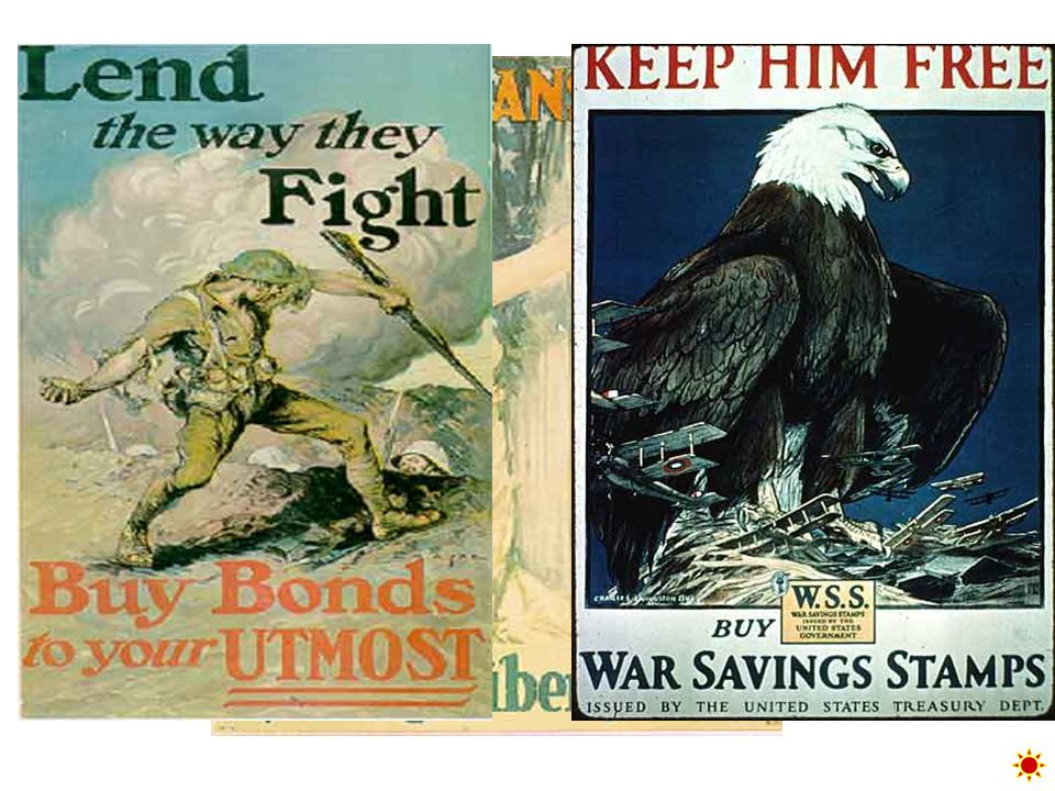 Financing the war: Sale of war bonds. Liberty and victory loans raised $21 billion. Raised income taxes