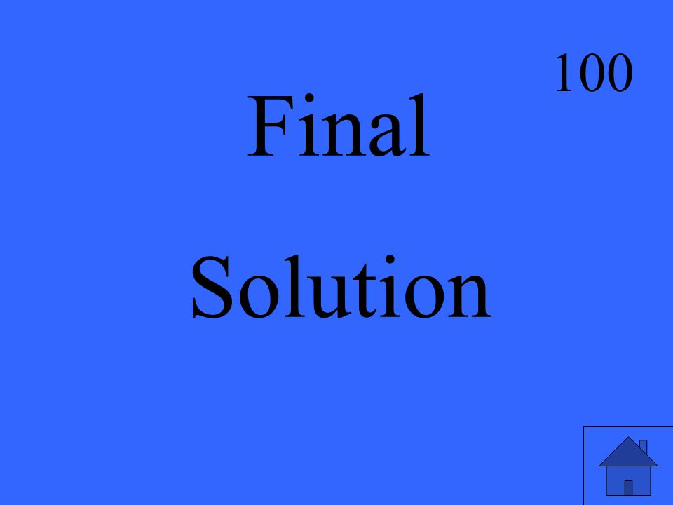 Final Solution 100