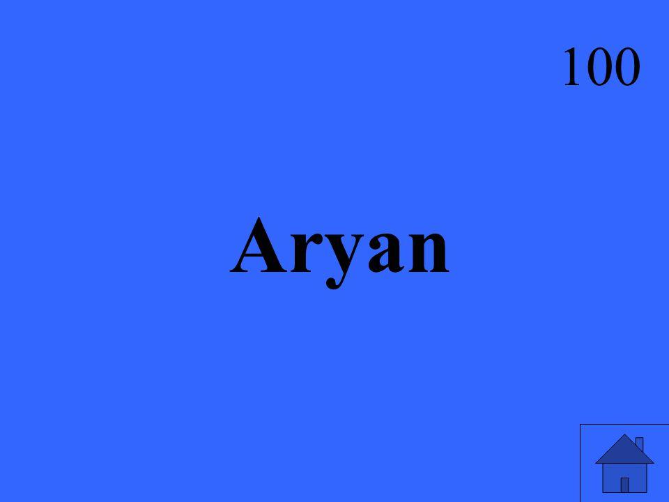 Aryan 100