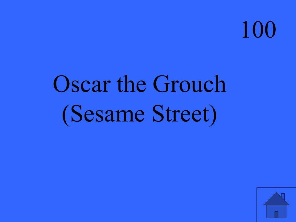 100 Oscar the Grouch (Sesame Street)