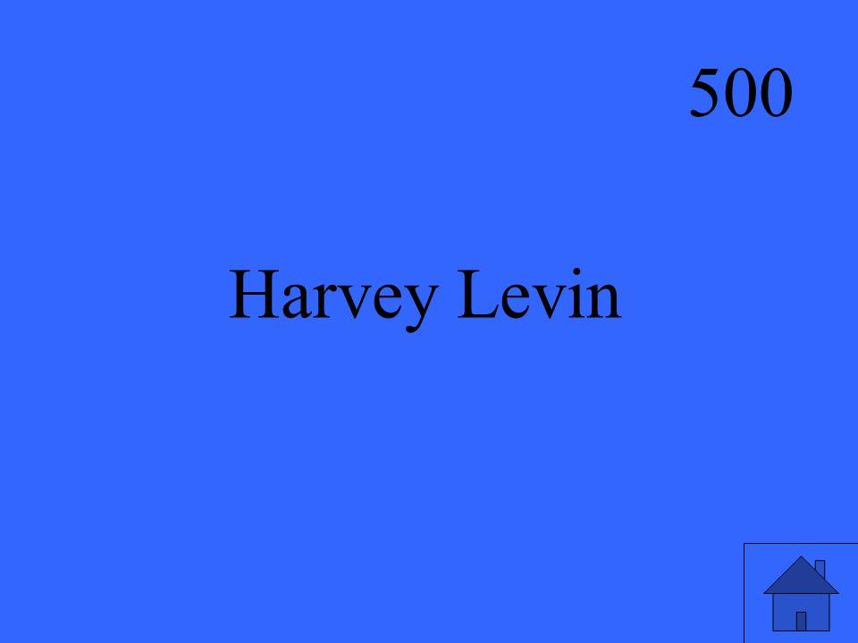 500 Harvey Levin
