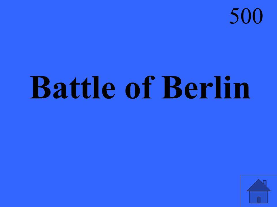 Battle of Berlin 500