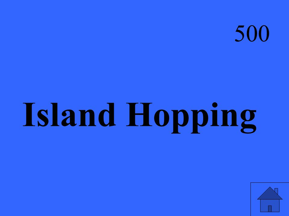 Island Hopping 500