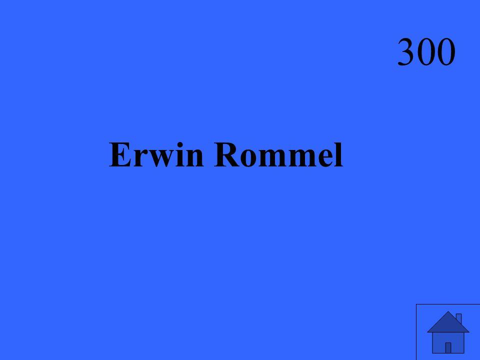 Erwin Rommel 300