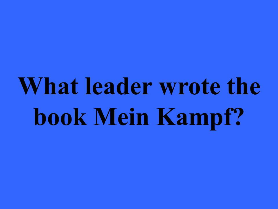 What leader wrote the book Mein Kampf
